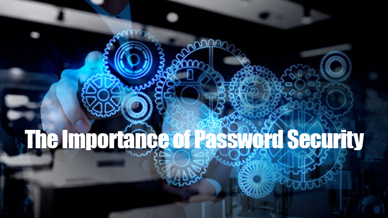 The Importance of Password Security